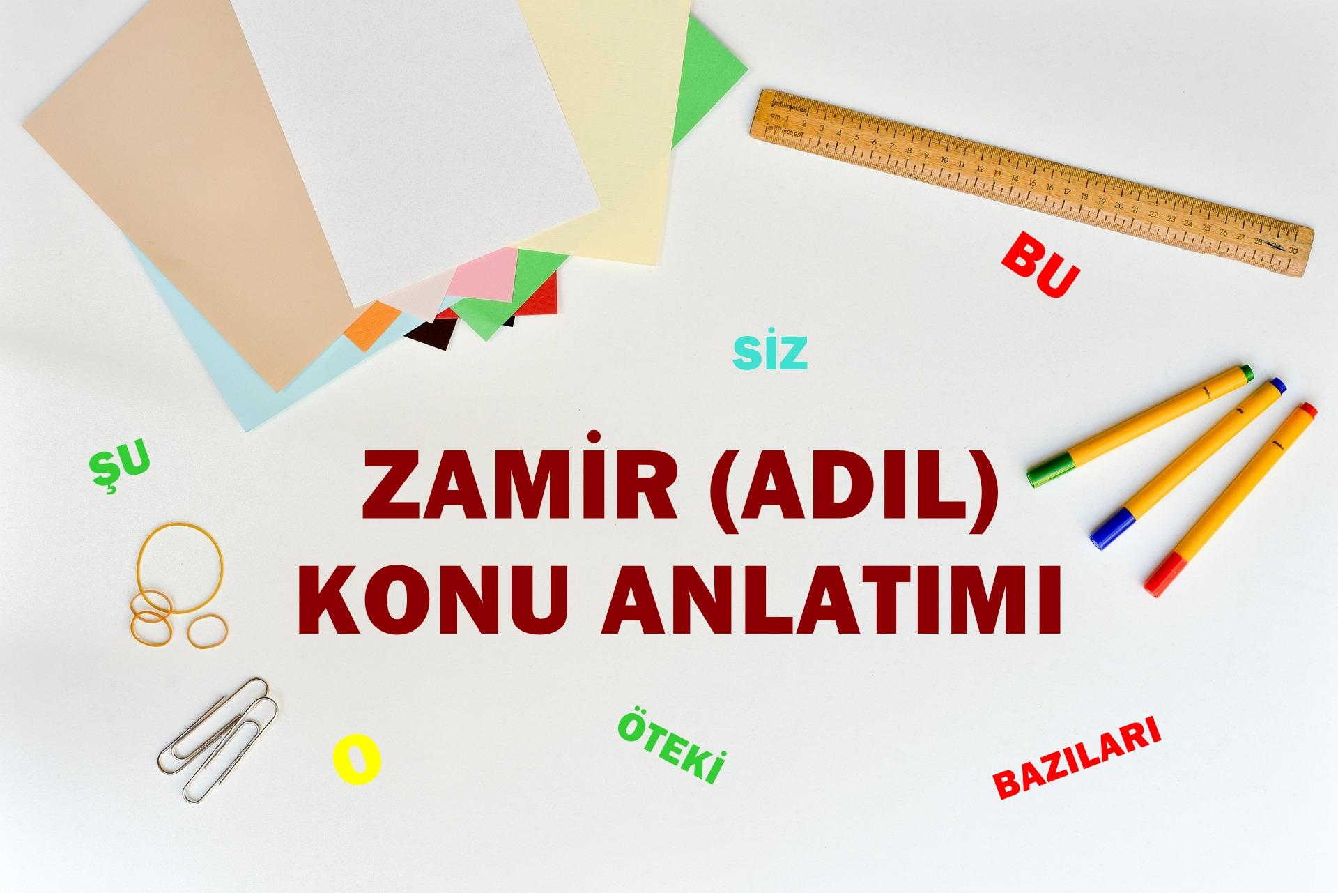 Zamir (Adıl) Konu Anlatımı