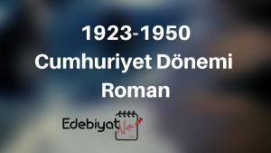 cumhuriyet-donemi-roman-ozellikleri
