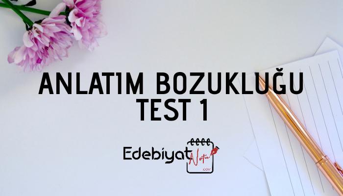 Anlatım Bozuklukları Test 1