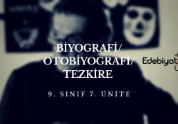 9. Sınıf Biyografi / Otobiyografi Konu Anlatımı
