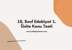 10. Sınıf Edebiyat 1. Ünite Konu Testi
