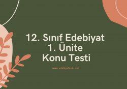 12. Sınıf Edebiyat 1. Ünite Konu Testi
