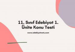 11. Sınıf Edebiyat 1. Ünite Konu Testi