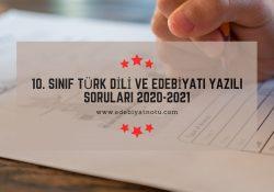 10. Sınıf Türk Dili ve Edebiyatı Yazılı Soruları 2020-2021