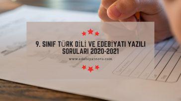 9. Sınıf Türk Dili ve Edebiyatı Yazılı Soruları 2020-2021