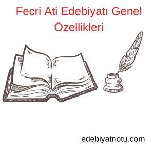Fecri-Ati-Edebiyatı-Genel-Özellikleri