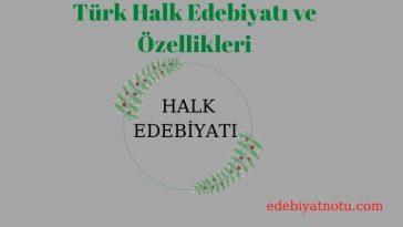 Türk Halk Edebiyatı ve Özellikleri