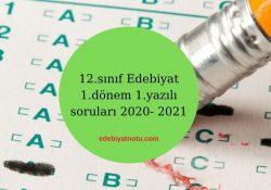 12.sınıf Edebiyat 1.dönem 1.yazılı soruları 2020- 2021